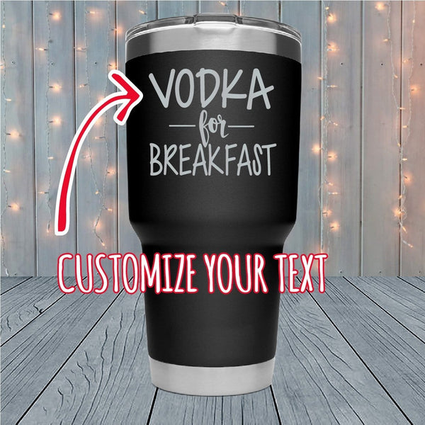 For Breakfast Personalized Laser Engraved Tumblers