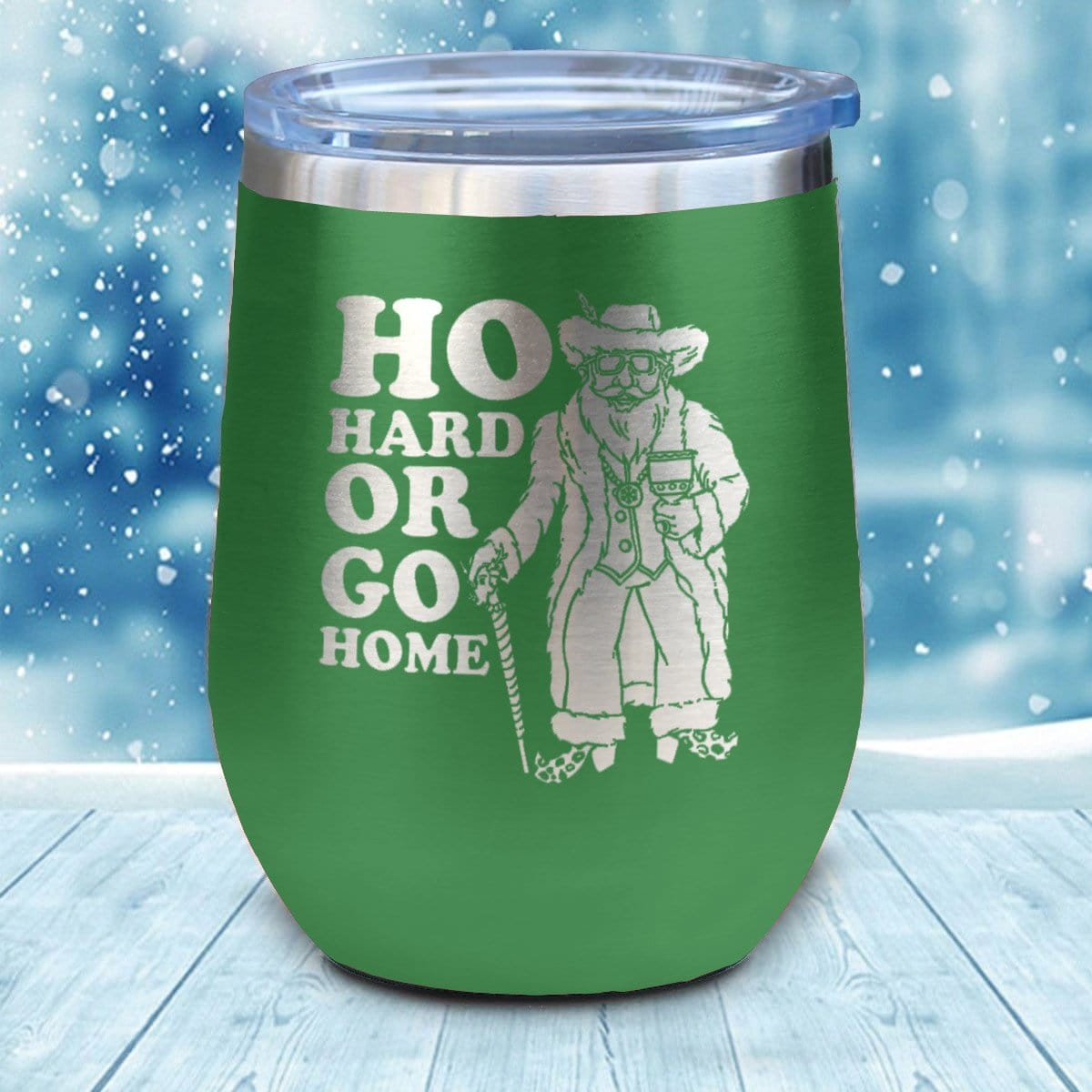 Ho Hard Or Go Home Christmas Wine Glass