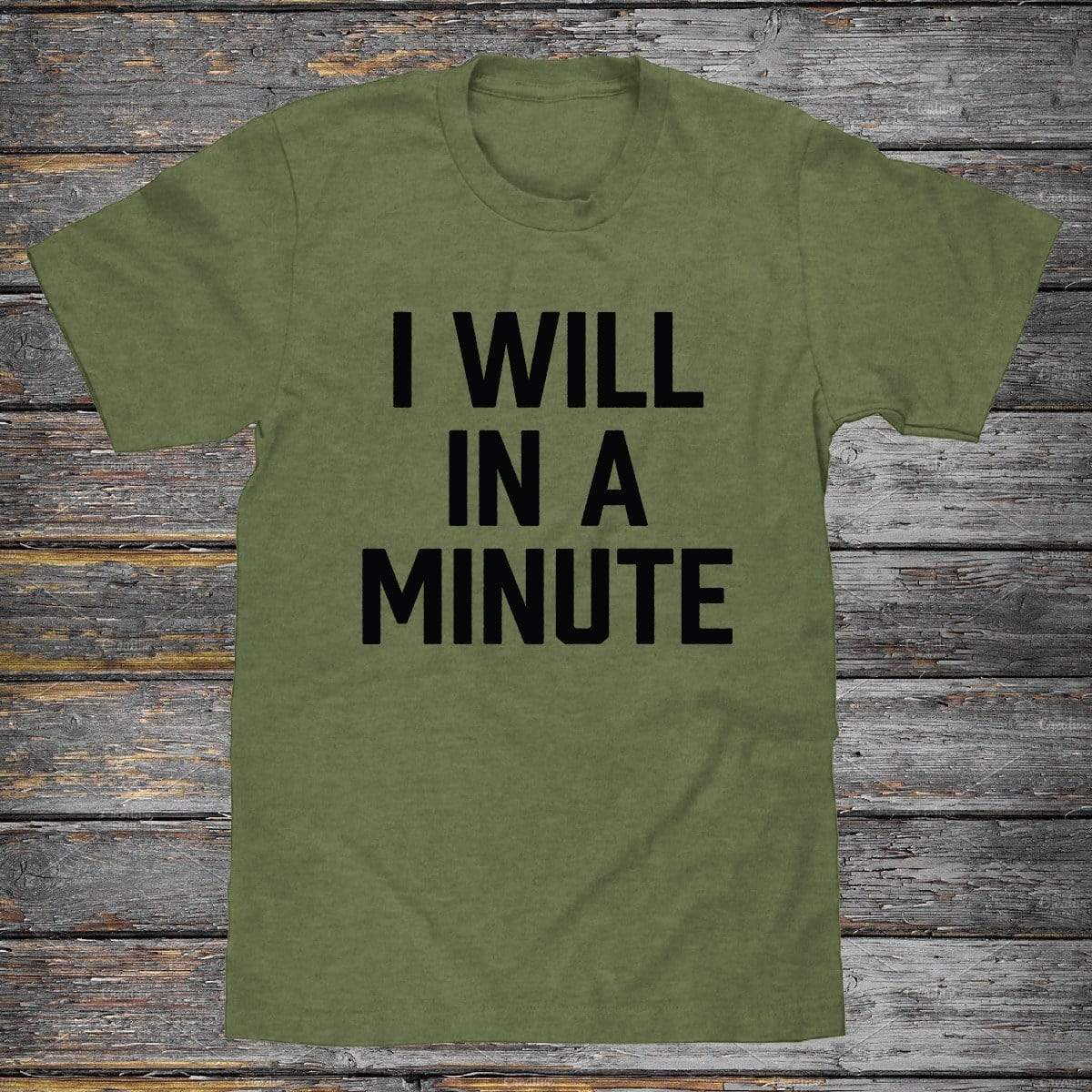 I Will In A Minute Premium Unisex T-Shirt