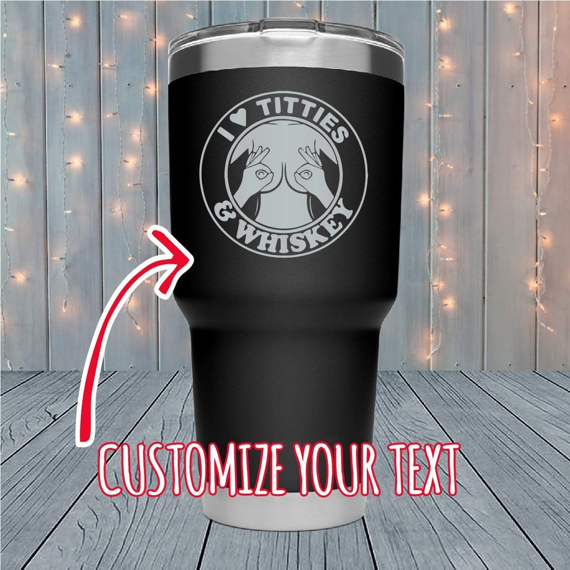 I love Titties Personalized Laser Engraved Tumblers