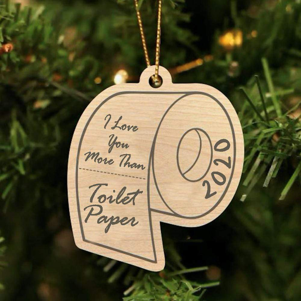 Love You More Than Toilet Paper Ornament (Get 50% Off 10 Pack)