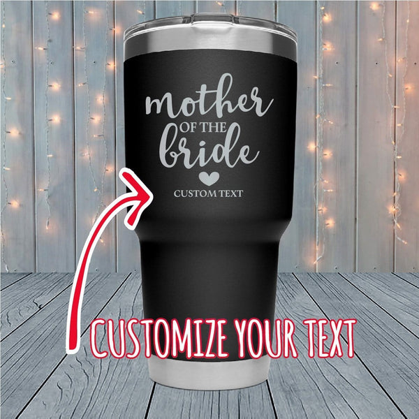 Mother Of The Bride Personalized Laser Engraved Tumblers