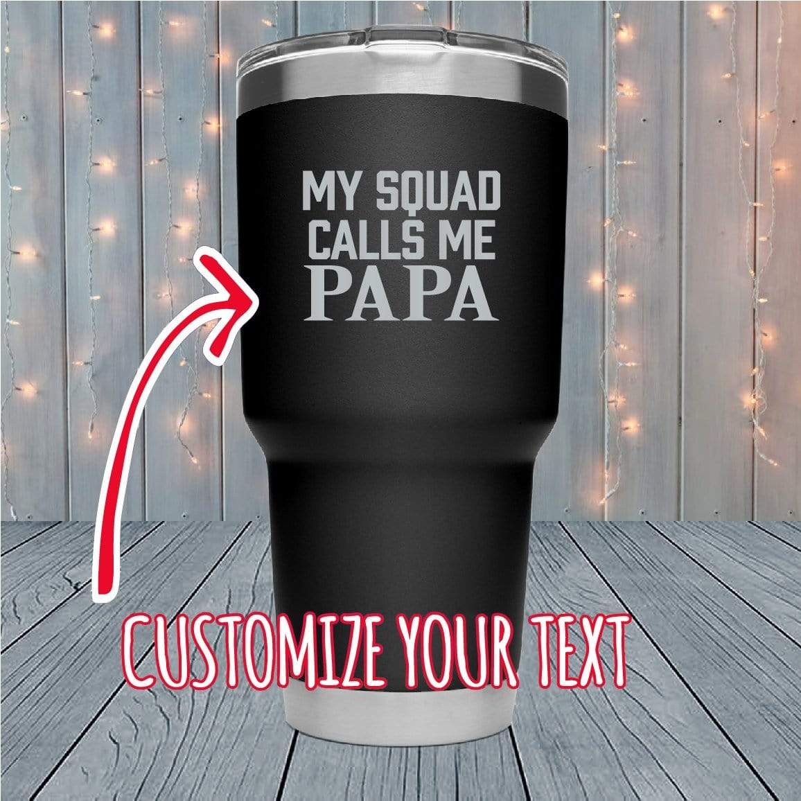 My Squad Calls Me Papa Personalized Laser Engraved Tumblers