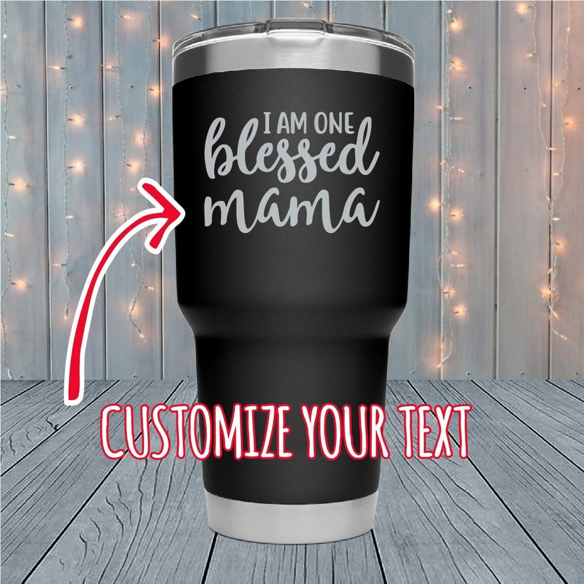 I Am One Blessed Personalized Laser Engraved Tumblers