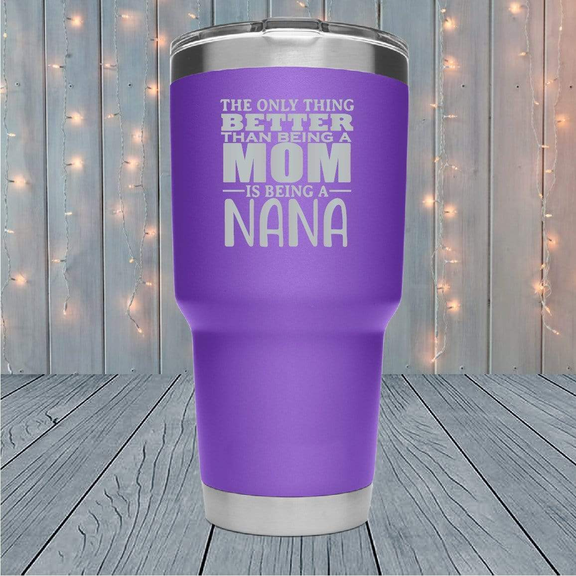Only Thing Better Nana Laser Engraved Tumblers