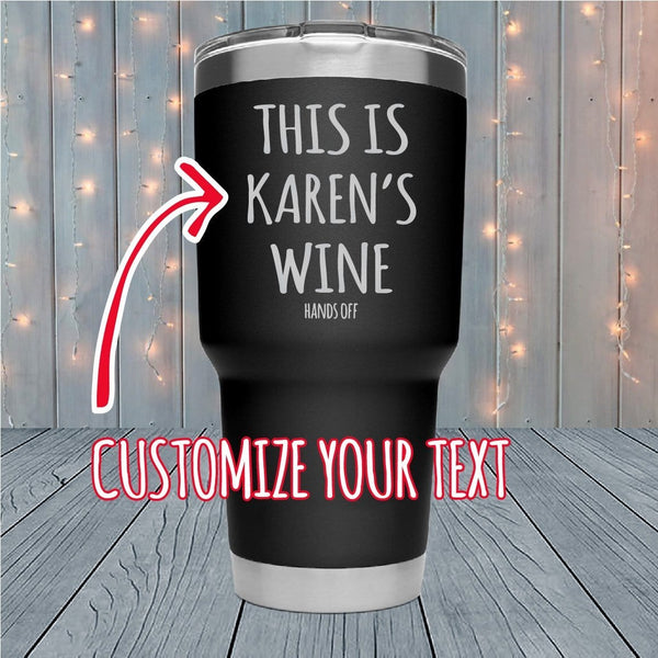 Hands Off Personalized Laser Engraved Tumblers