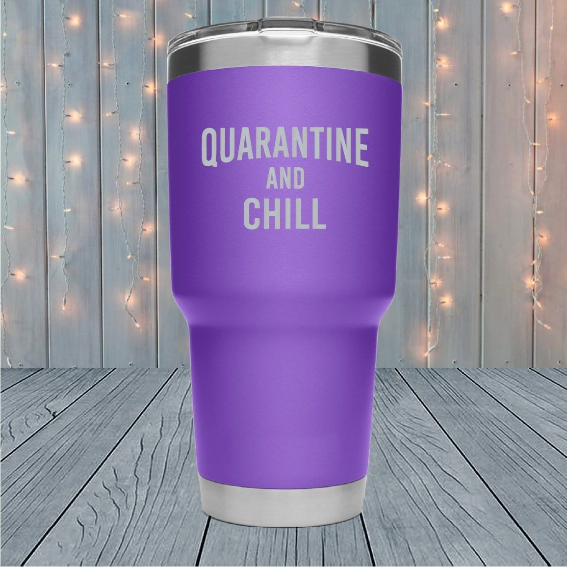 Quarantine And Chill Laser Engraved Tumblers