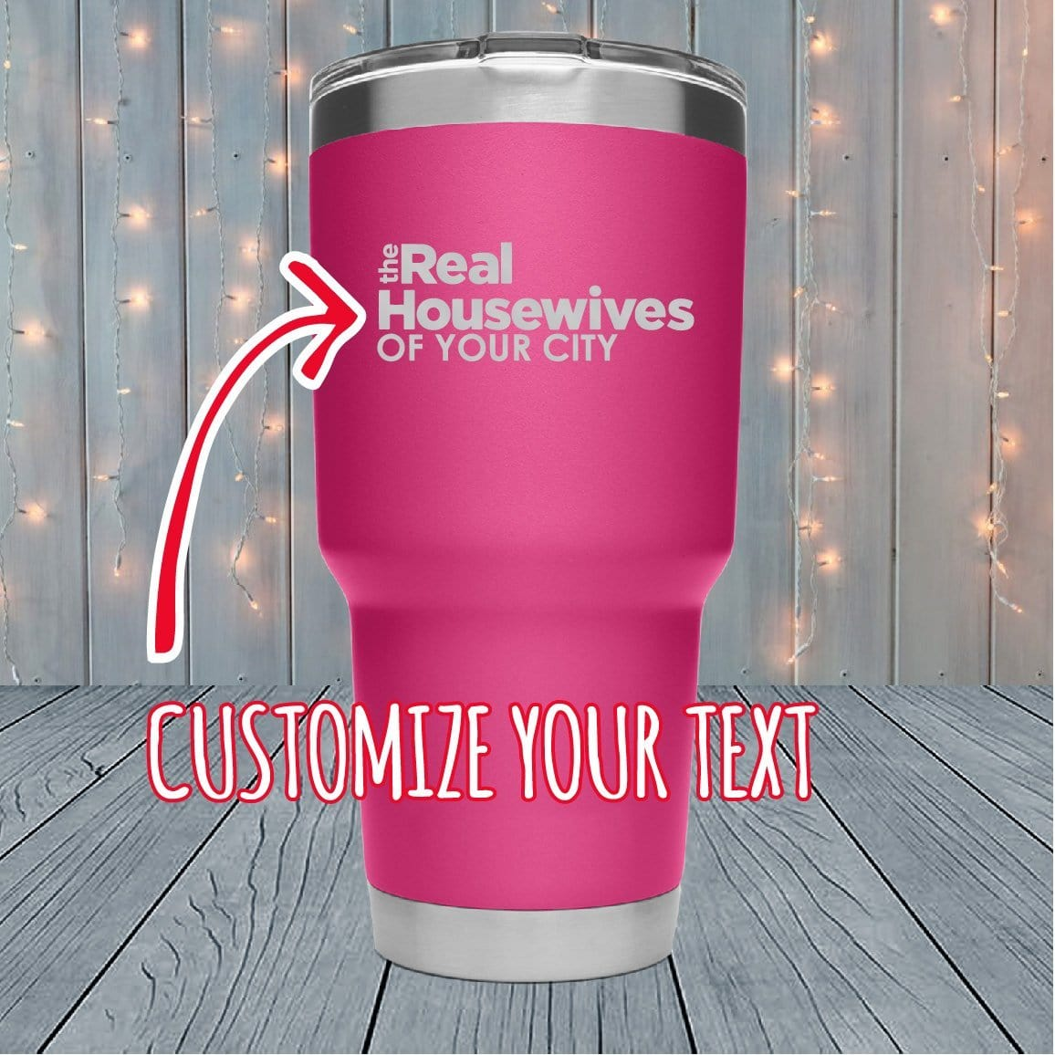 Real Housewives Personalized Laser Engraved Tumblers