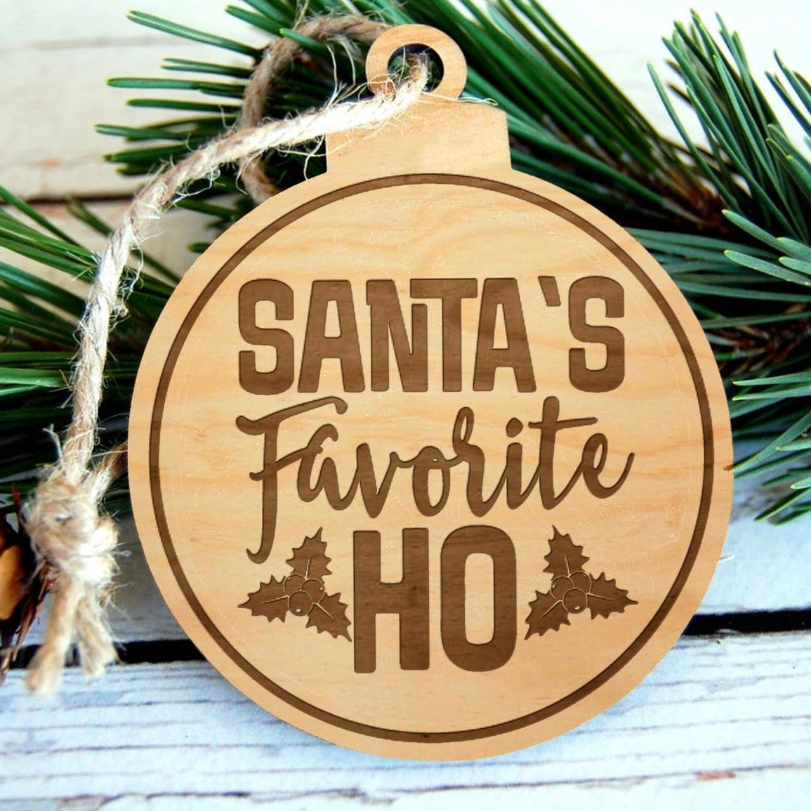 Santa's Favorite Ho Laser Engraved Wooden Christmas Ornament