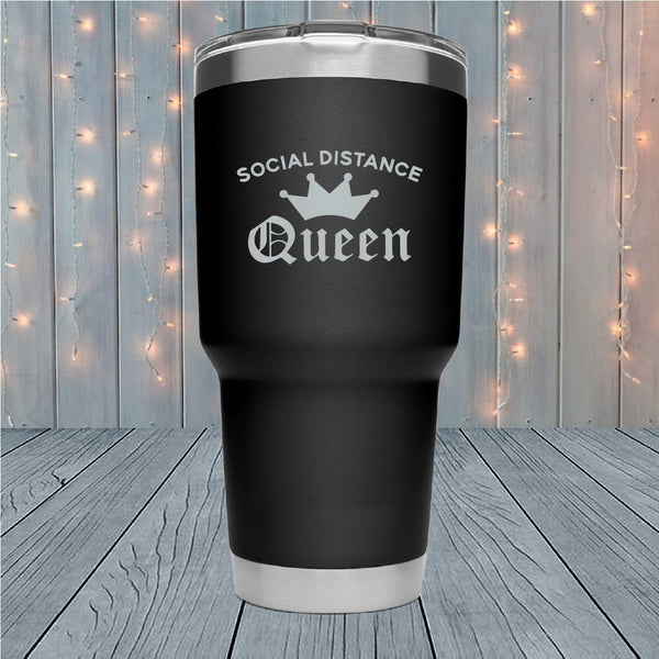 Social Distance Queen Laser Engraved Tumblers