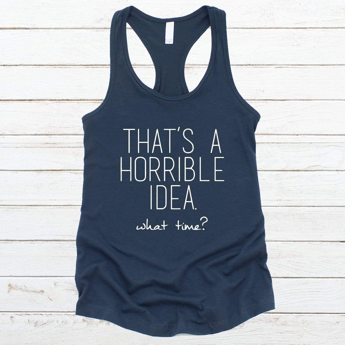 That's A Horrible Idea V-Necks And Tank Tops