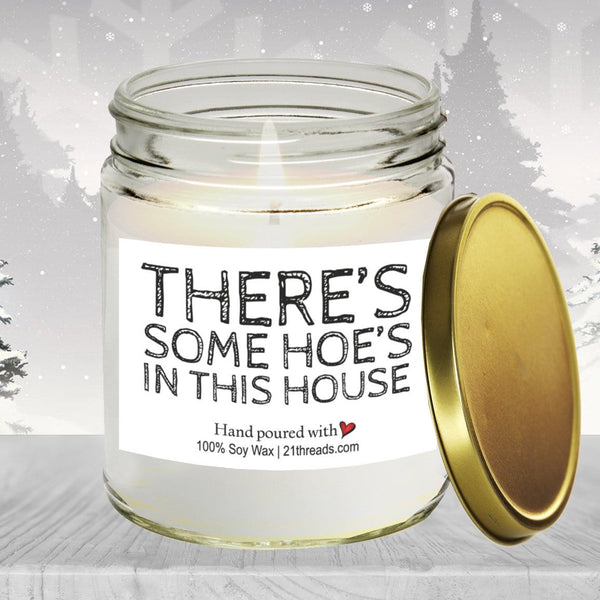 There's Some Ho's In This House 8oz Premium 100% Soy Candle