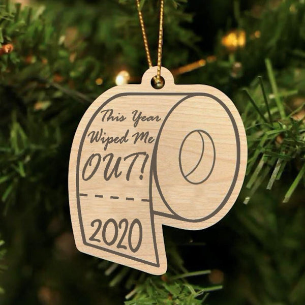 This Year Wiped Me Out Laser Engraved Wooden Christmas Ornament