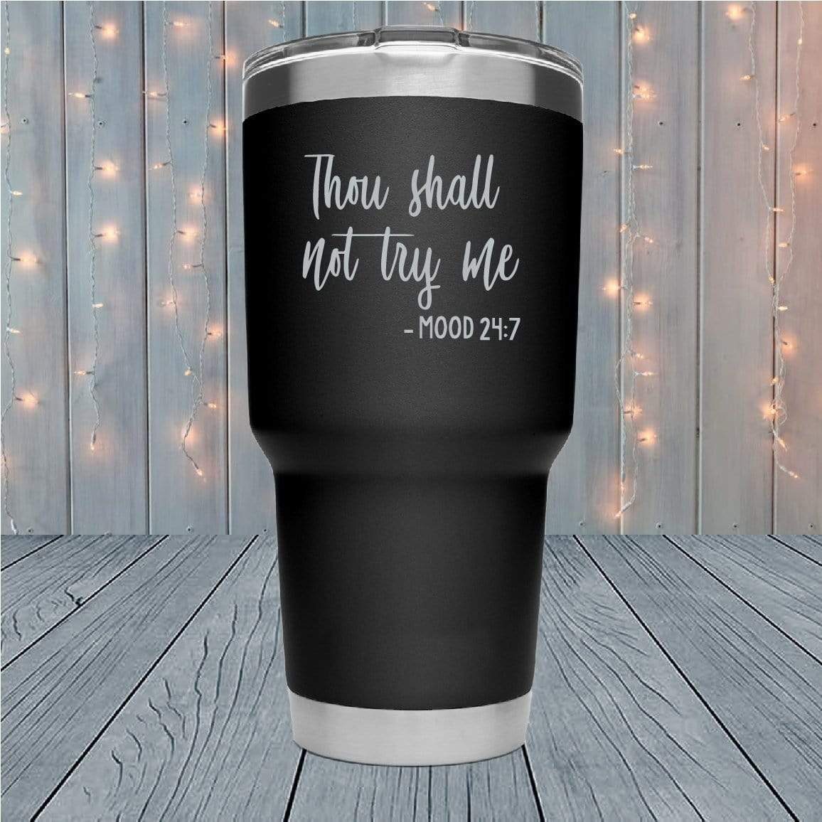 Thou Shall Not Try Me Laser Engraved Tumblers