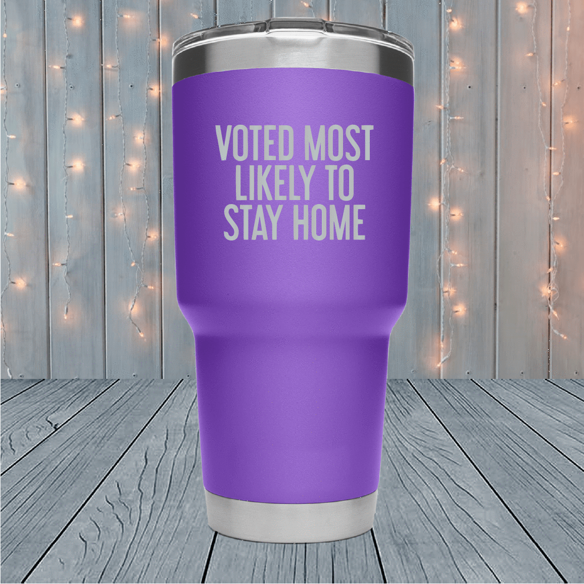 Voted Most Likely To Stay Home Laser Engraved Tumblers