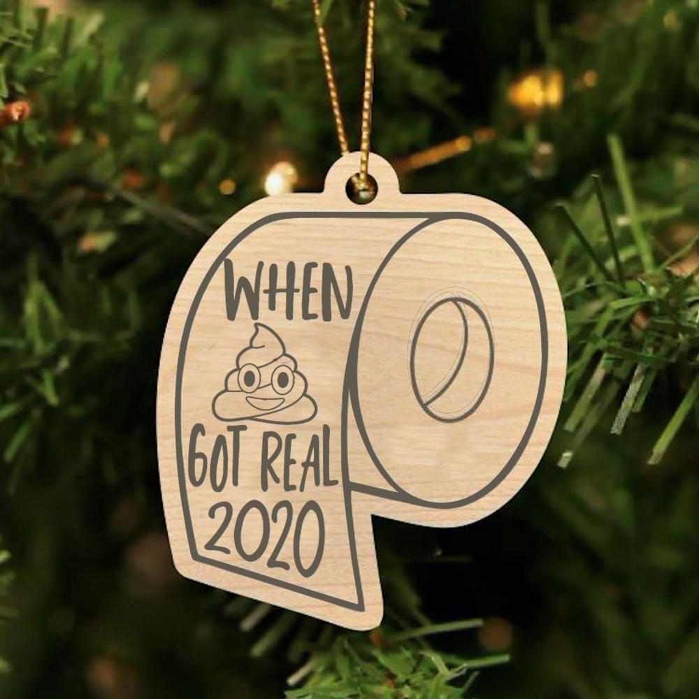 2020 When Shit Got Real Ornament