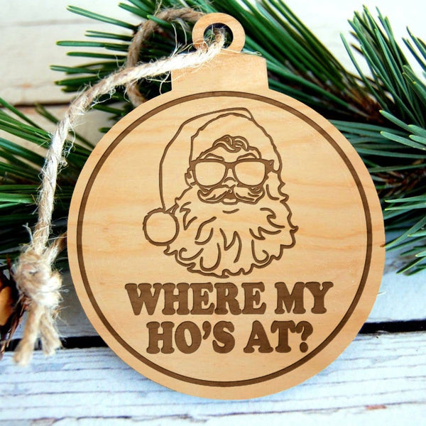 Where My Ho's At Laser Engraved Wooden Christmas Ornament