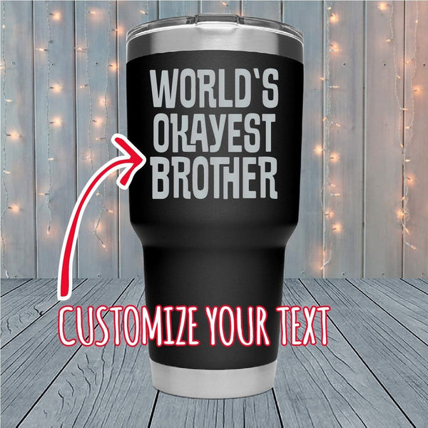 World's Okayest Personalized Laser Engraved Tumblers