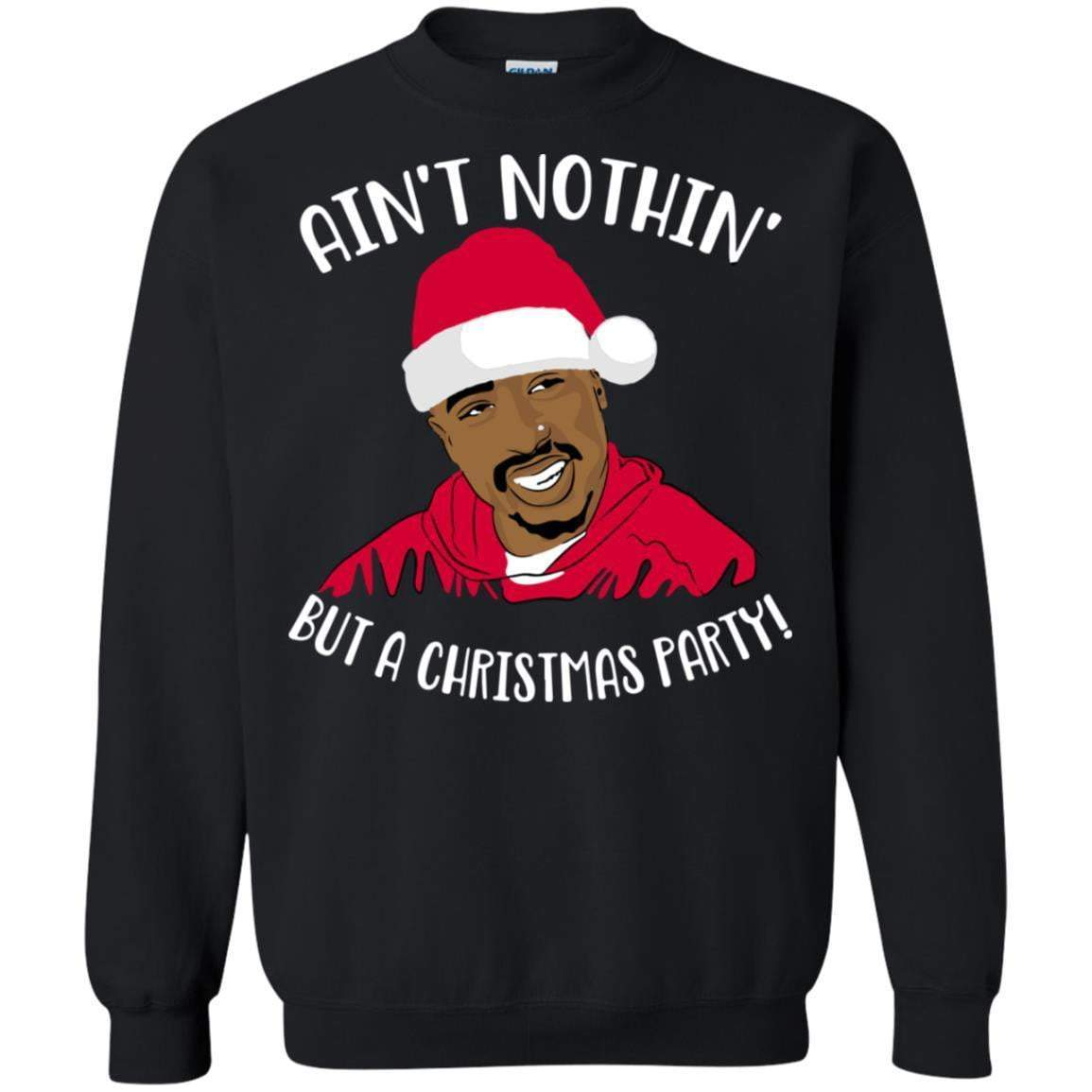 AIN'T NOTHING BUT A CHRISTMAS PARTY Christmas T's And Crew's