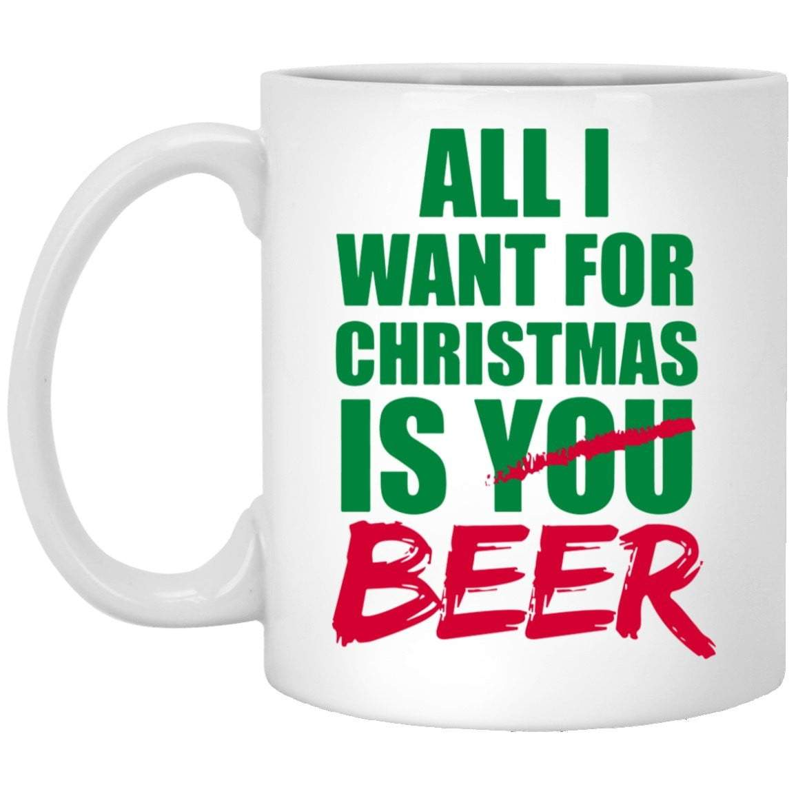 ALL I WANT BEER Christmas Coffee Mug