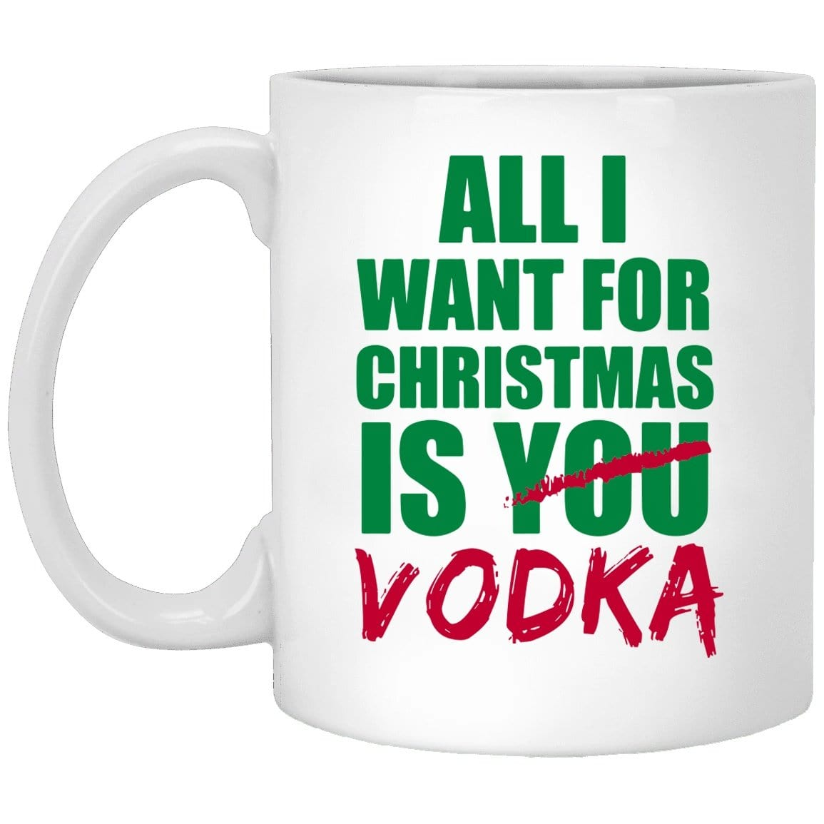 All I Want Vodka Christmas Coffee Mug