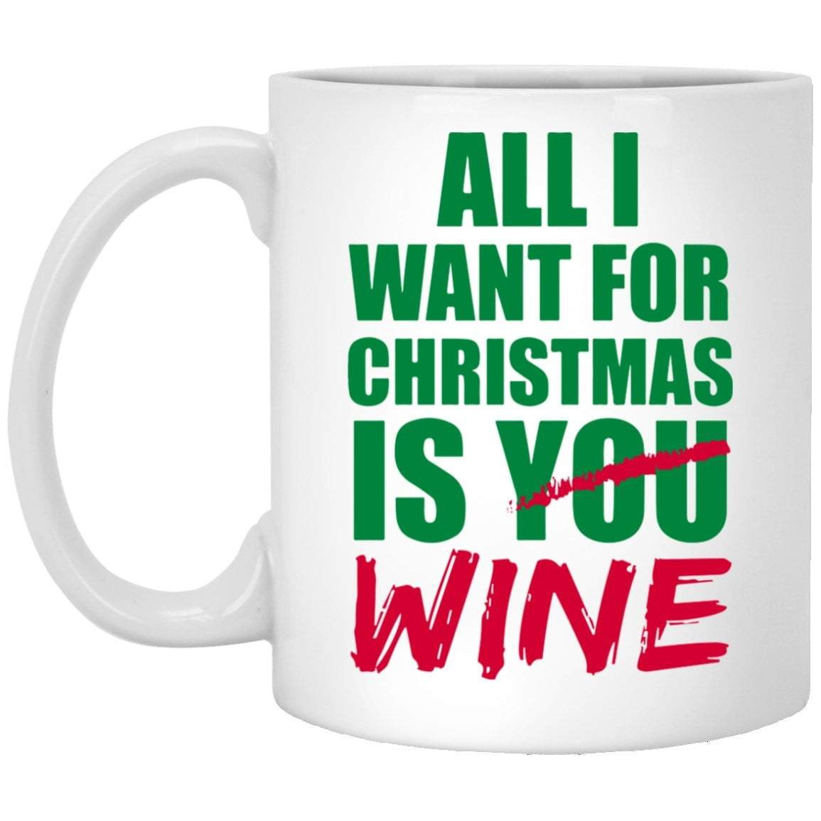 ALL I WANT WINE Christmas Coffee Mug