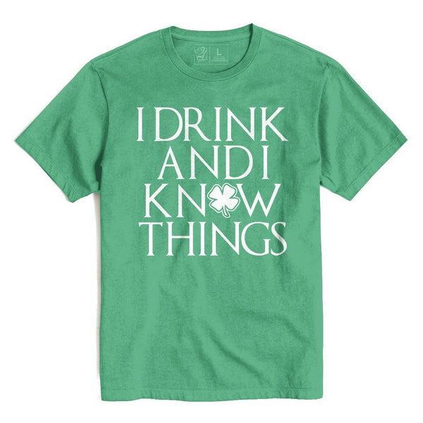 DRINK AND I KNOW THINGS St. Patrick's T's And Crews