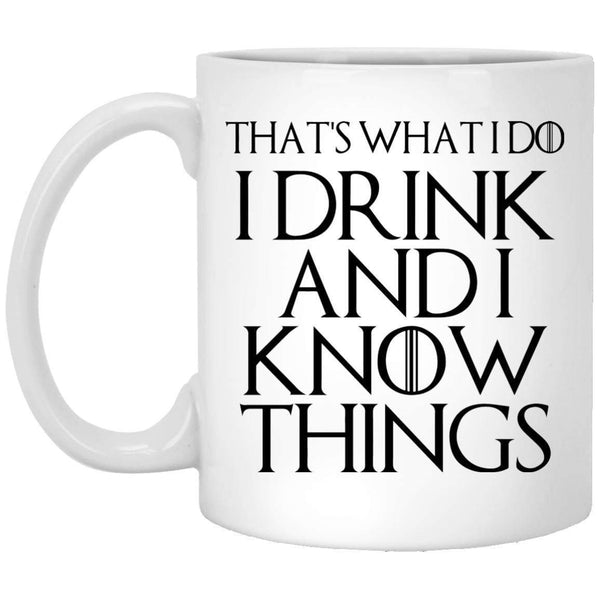 Drink and Know Things Coffee Mug