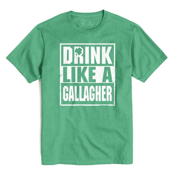 DRINK LIKE A GALLAGHER St. Patrick's T's And Crews