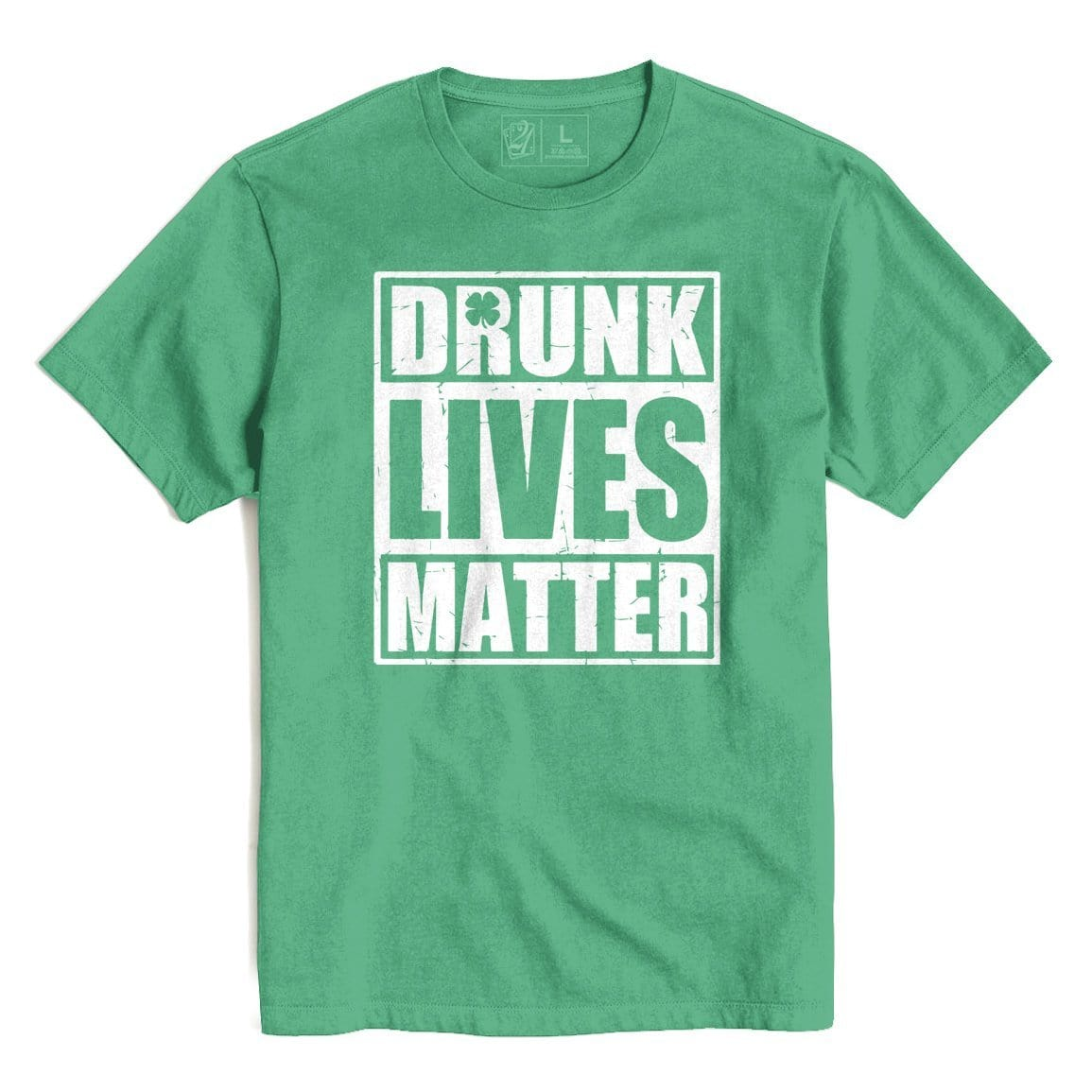 DRUNK LIVES MATTER St. Patrick's T's And Crews