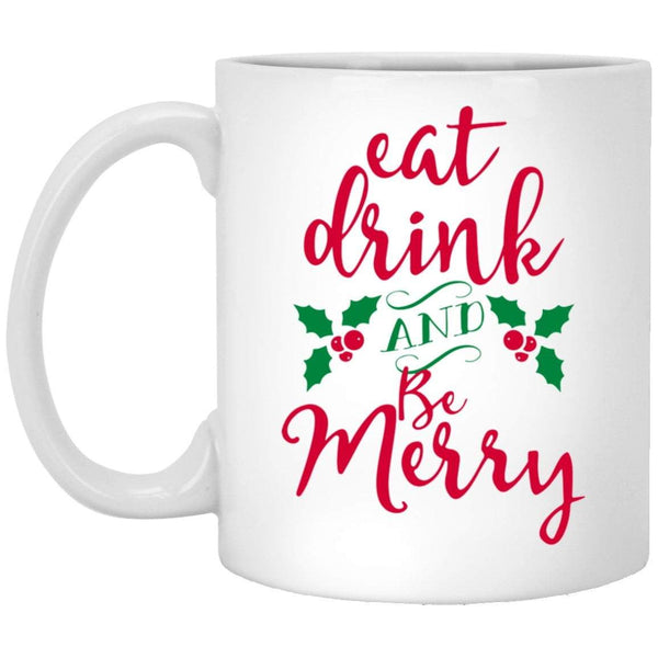 EAT DRINK BE MERRY Christmas Coffee Mug