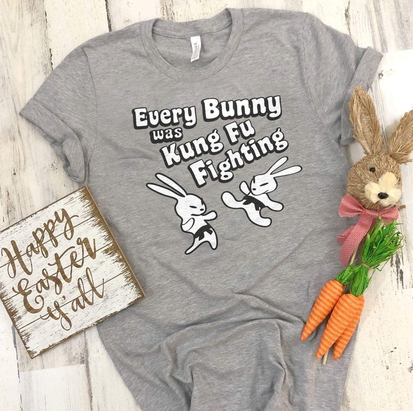 EVERY BUNNY WAS KUNG FU FIGHTING Easter T's And Crews