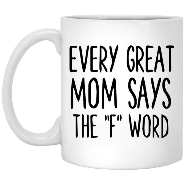 Every Great Mom Coffee Mug