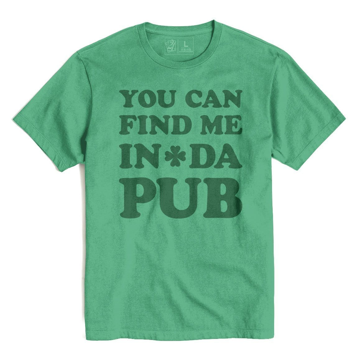 FIND ME IN THE PUB St. Patrick's T's And Crews