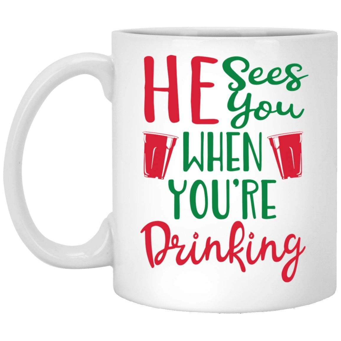 He Sees You When You Re Drinking Christmas Coffee Mug