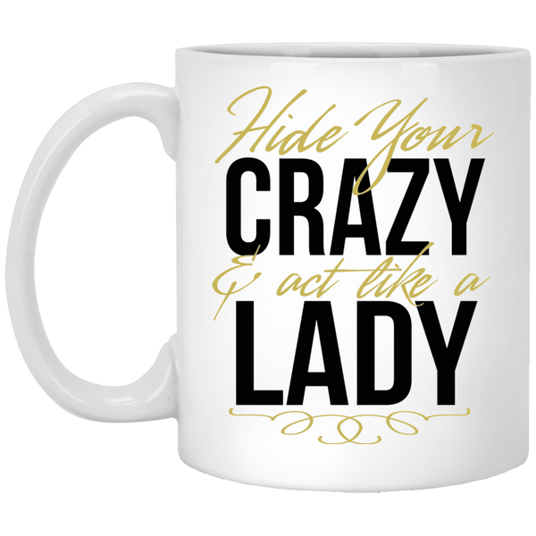 Hide Your Crazy Coffee Mug
