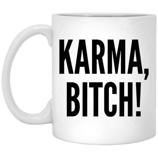 Karma Bitch Coffee Mug
