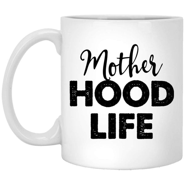 Mother Hood Life Coffee Mug
