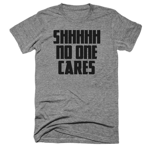 No One Cares Premium Unisex T-Shirt