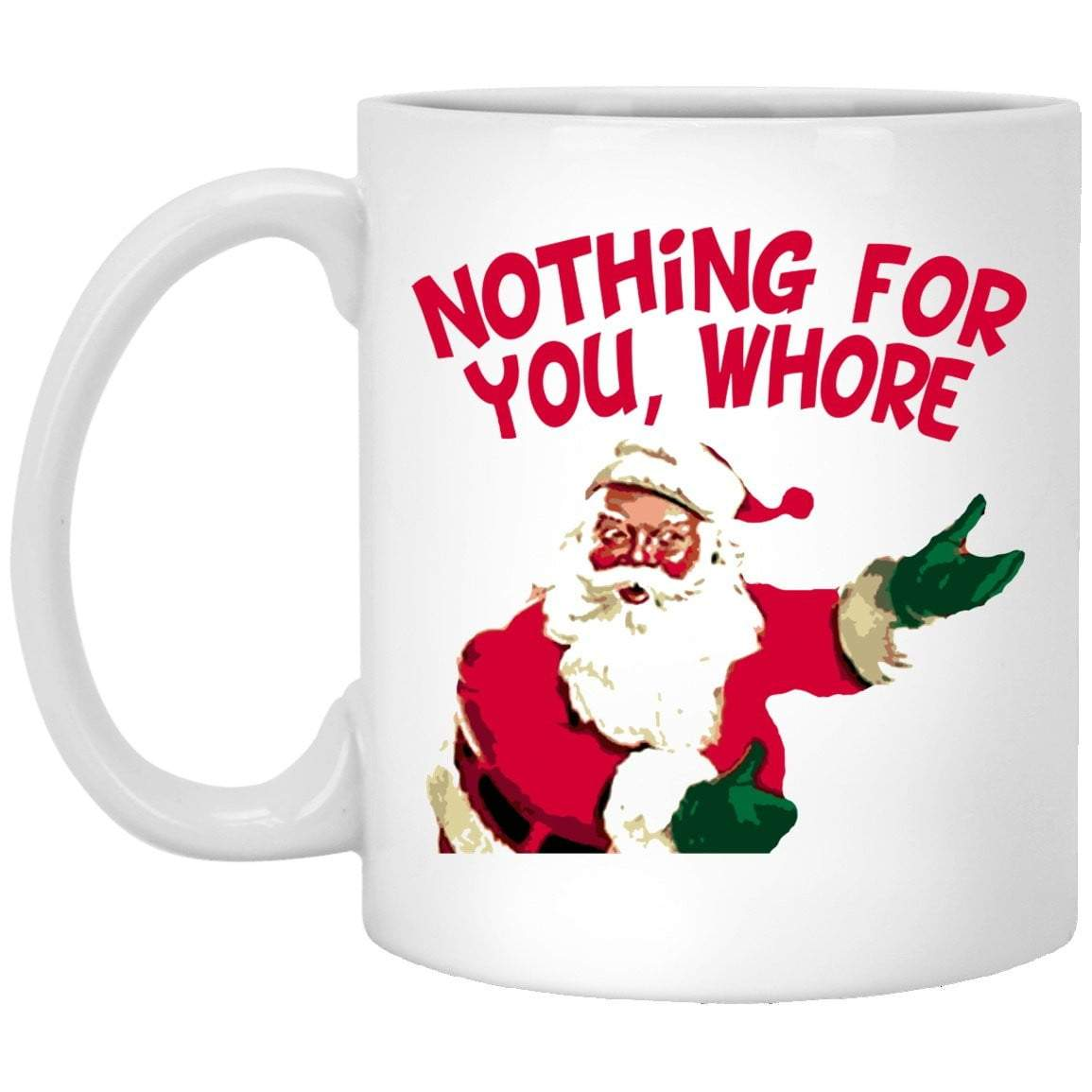 NOTHING FOR YOU WHORE VINTAGE Christmas Coffee Mug