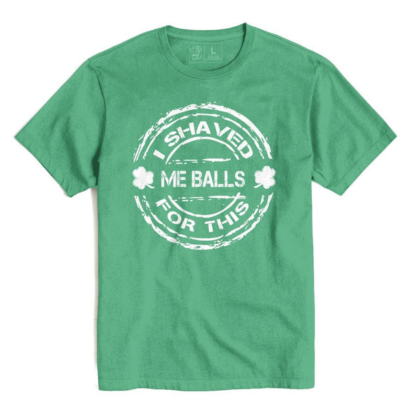 Shaved Me Balls St. Patrick's T's And Crews