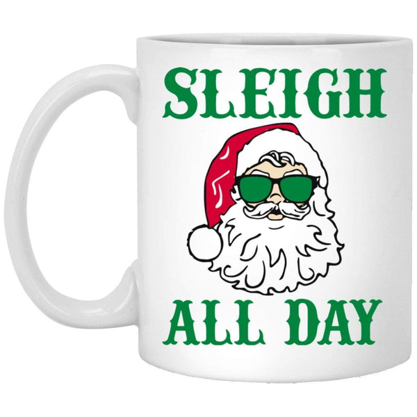 SLEIGH ALL DAY Christmas Coffee Mug