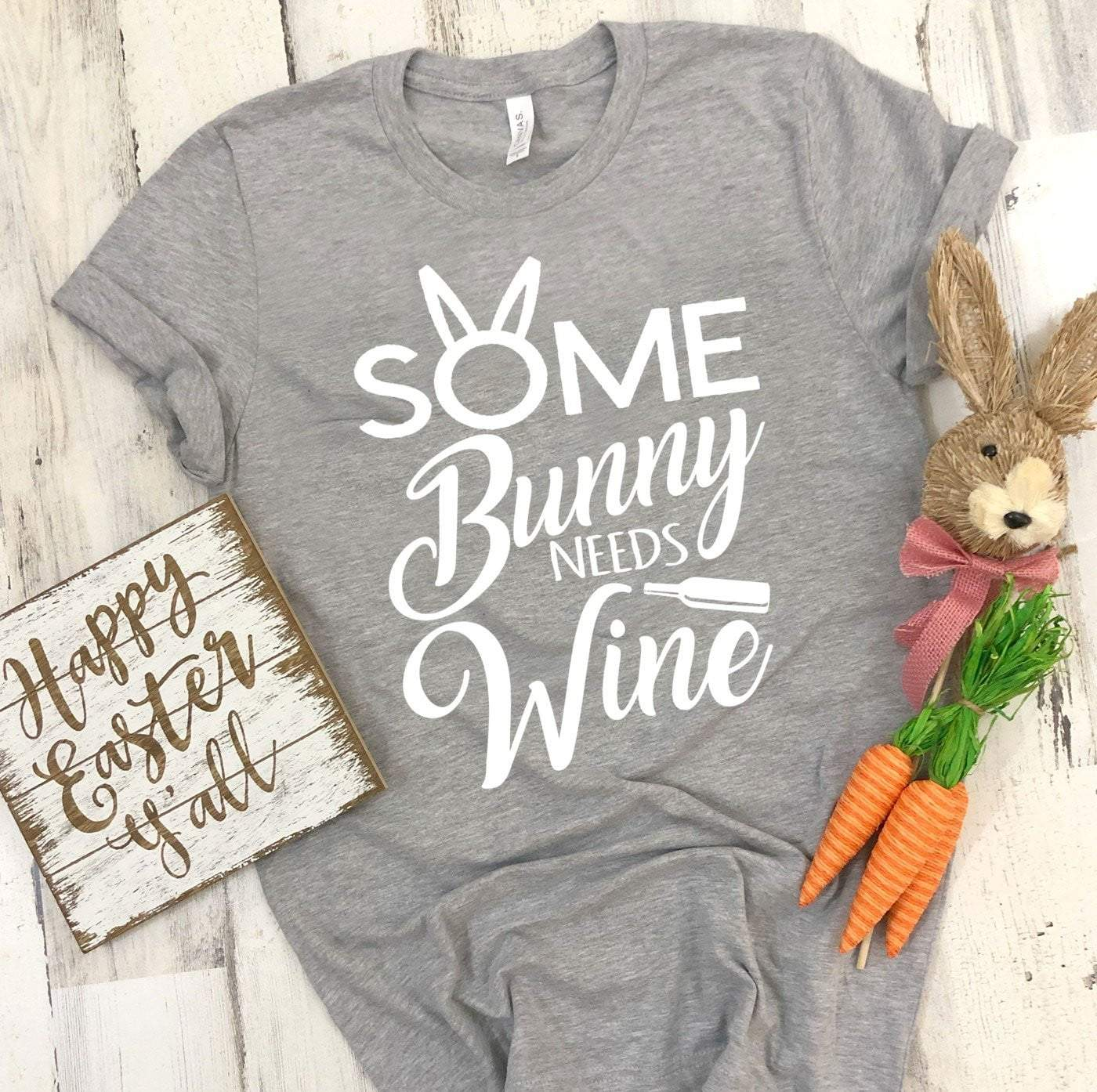 SOME BUNNY NEEDS WINE Easter T's And Crews