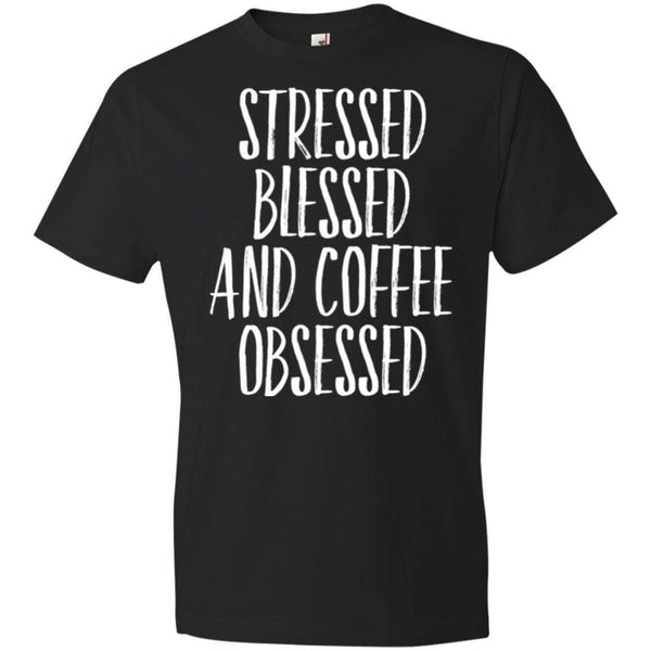 Stressed Blessed and Coffee Obsessed