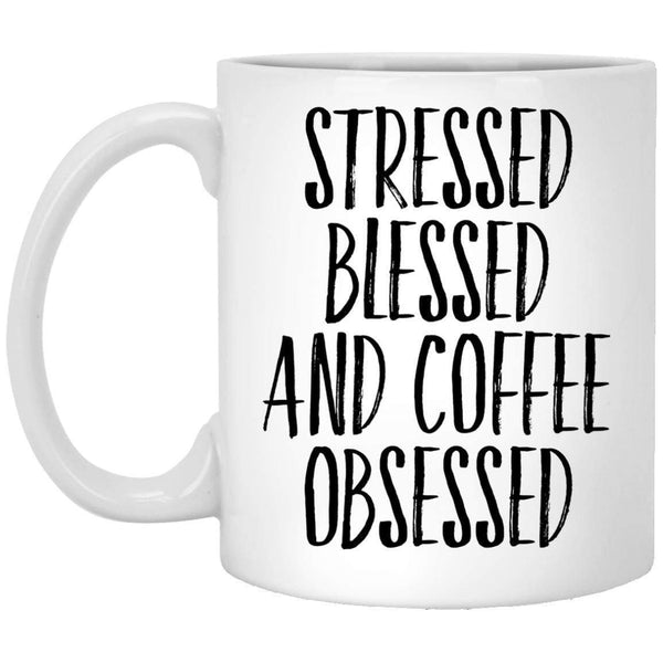Stressed Blessed and Coffee Obsessed Coffee Mug
