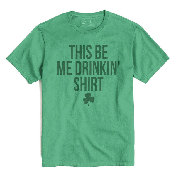 THIS BE ME DRINKIN SHIRT St. Patrick's T's And Crews