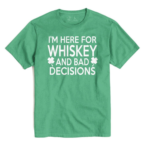 WHISKEY AND BAD DECISIONS St. Patrick's T's And Crews