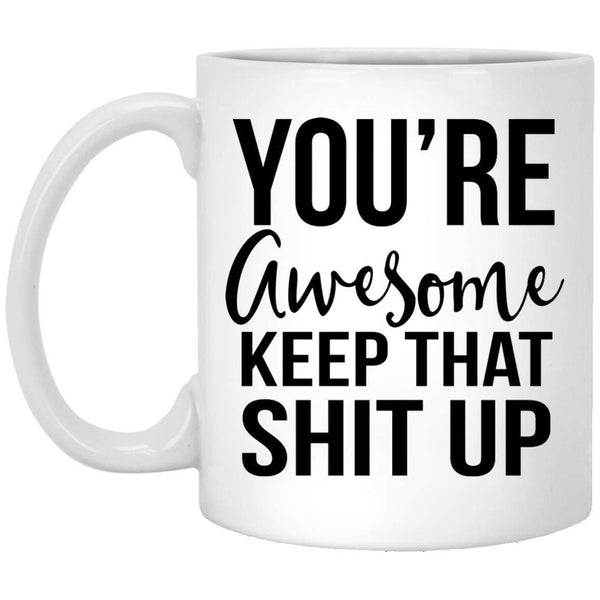 You're Awesome Coffee Mug
