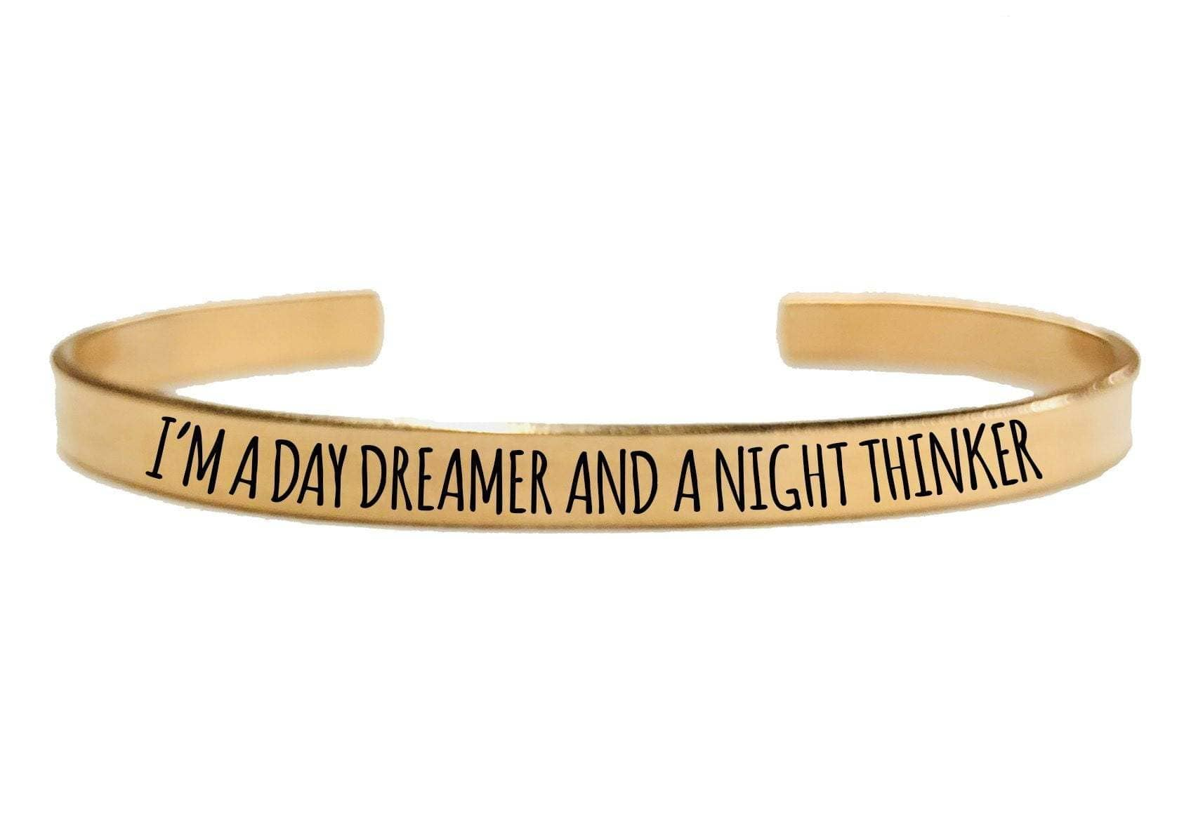 I'M A DAY DREAMER AND A NIGHT THINKER CUFF BRACELET