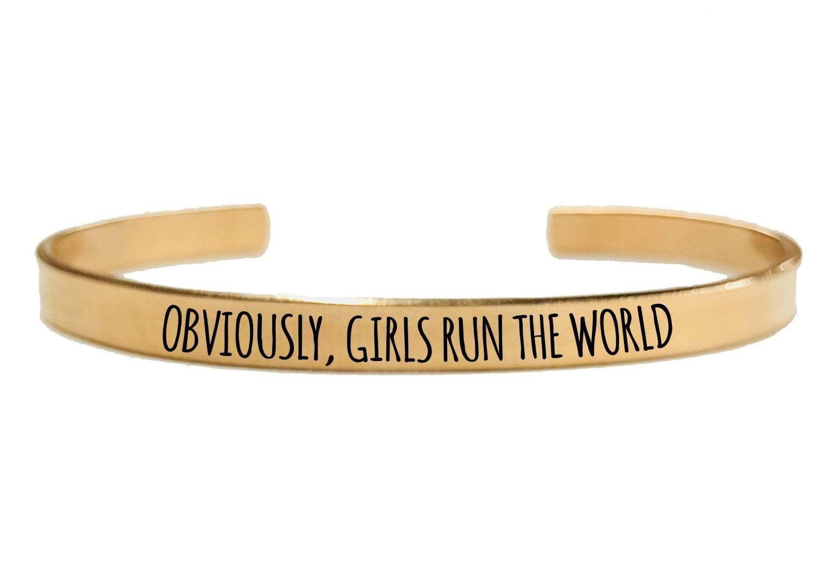 OBVIOUSLY GIRLS RUN THE WORLD CUFF BRACELET